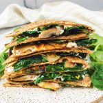 spinach, mushroom and goat cheese quesadilla