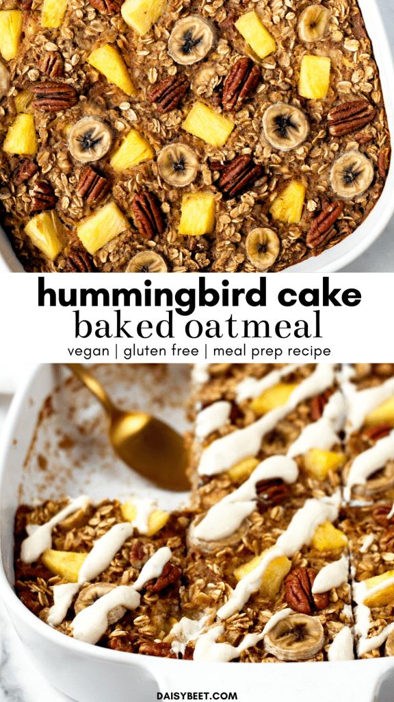 Hummingbird Cake Baked Oatmeal - Daisybeet
