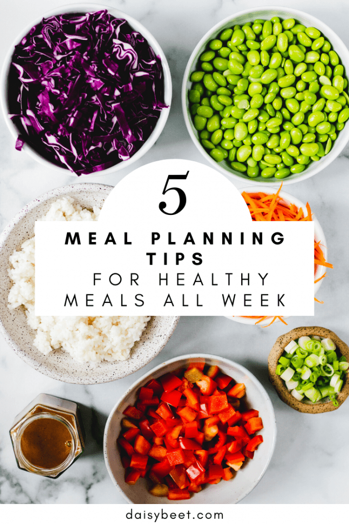5 Meal Planning Tips for Healthy Meals All Week - Daisybeet