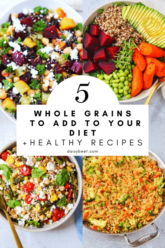 5 Whole Grains to Try + A Dietitian's Favorite Recipes - Daisybeet