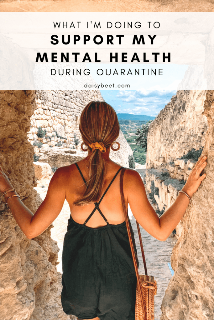 What I'm Doing to Support my Mental Health During Quarantine - Daisybeet