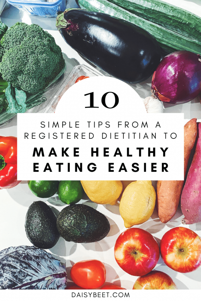 10 Simple Ways to Make Healthy Eating Easier - Daisybeet